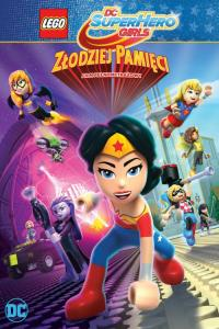 LEGO DC Super Hero Girls: Złodziej pamięci / Lego DC Super Hero Girls: Brain Drain