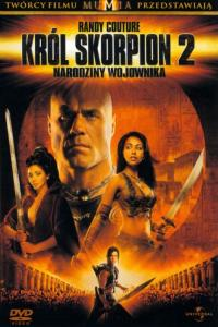 Król Skorpion 2: Narodziny wojownika / The Scorpion King 2: Rise of a Warrior