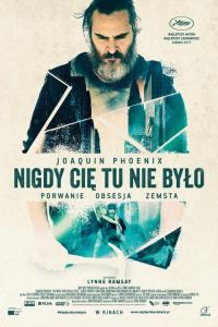 Nigdy cię tu nie było / You Were Never Really Here