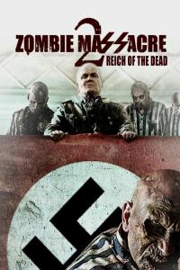 Masakra Zombie 2 / Zombie Massacre 2: Reich of the Dead