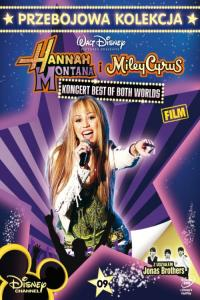 Hannah Montana i Miley Cyrus: Koncert Best of Both Worlds / Hannah Montana