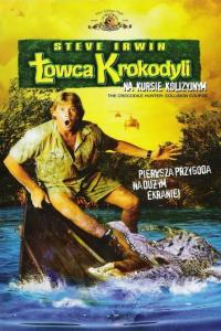 Łowca krokodyli / The Crocodile Hunter: Collision Course