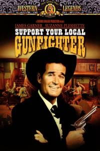 Popierajcie swojego rewolwerowca / Support Your Local Gunfighter