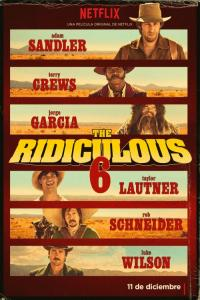 The Ridiculous 6 /